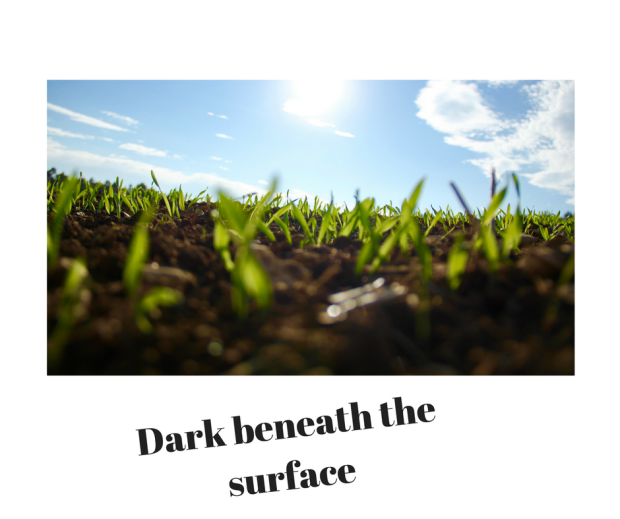 Dark beneath the surface