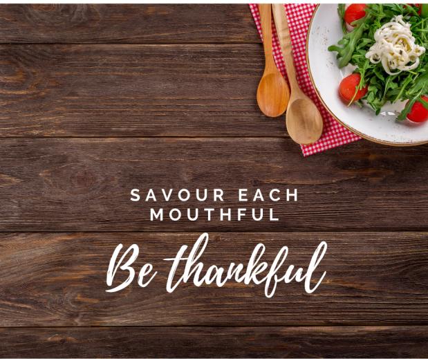 savour each mouthful