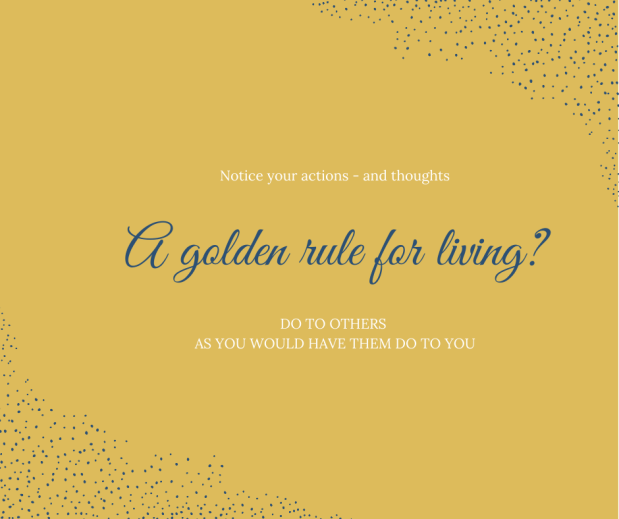 Golden rule for living